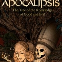 Apocalipsis: The Tree of the Knowledge of Good and Evil