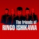 The friends of Ringo Ishikawa
